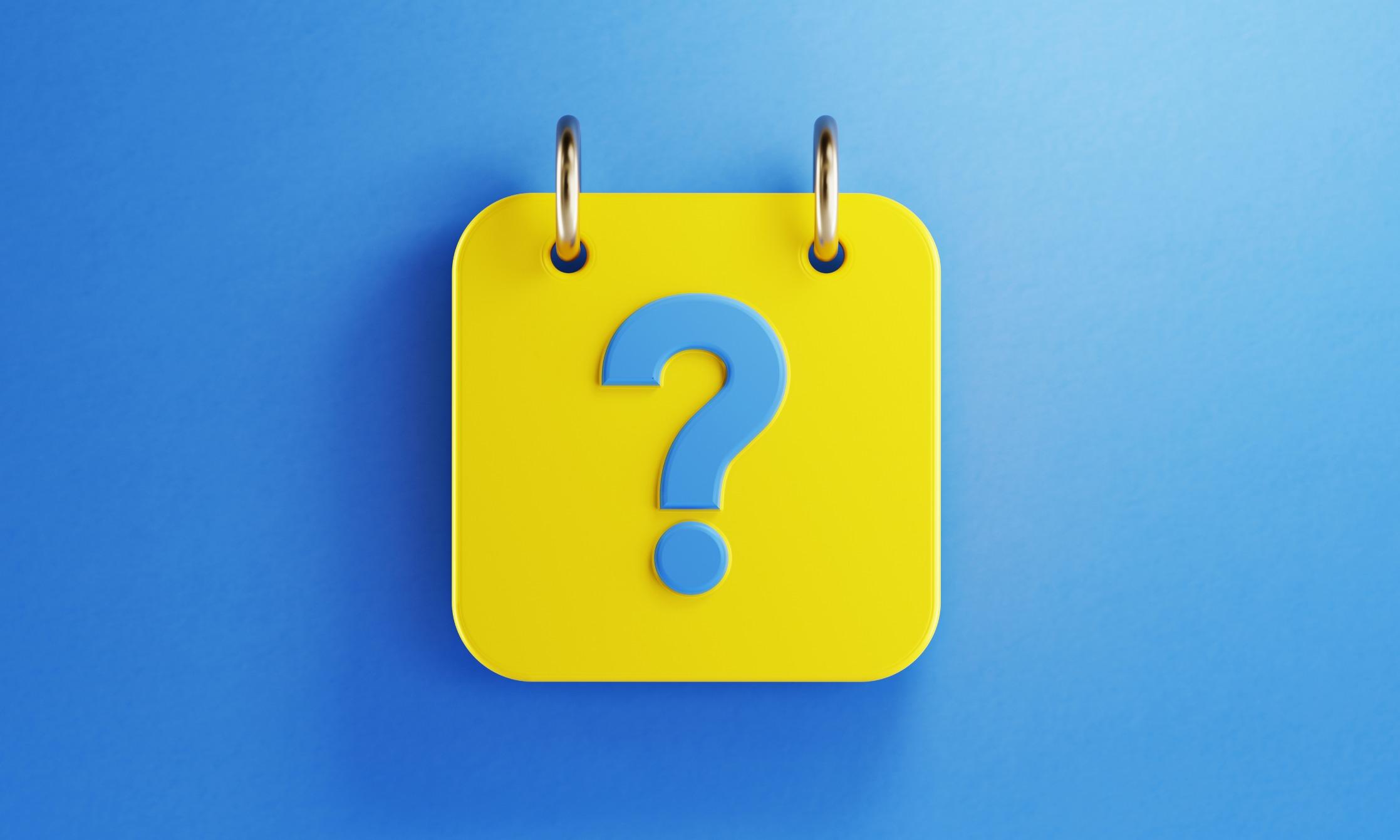 https://cdn2.hubspot.net/hubfs/6265206/assets/images/yellow-calendar-with-blue-question-mark-on-blue-background-picture-id1172234228.jpg